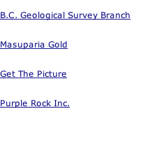 B.C. Geological Survey Branch   Masuparia Gold   Get The Picture   Purple Rock Inc.